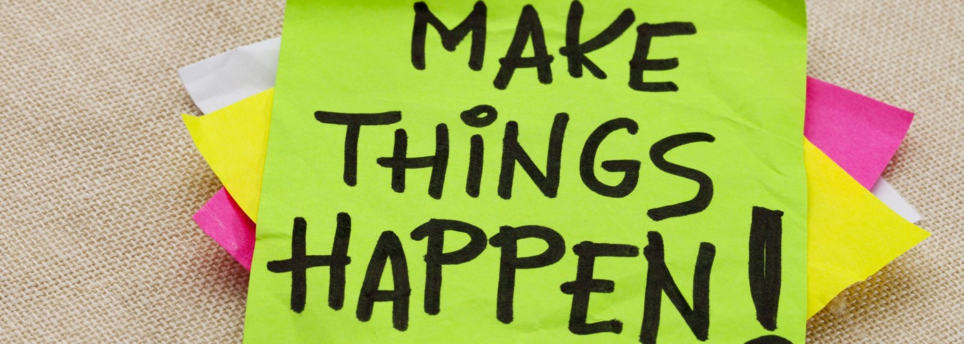 make things happen motivated
